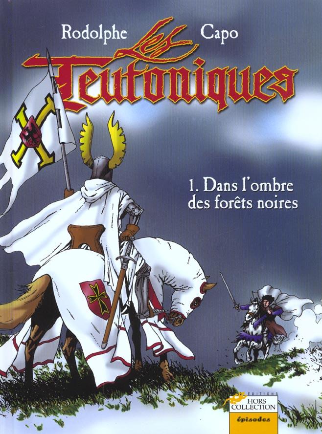 Teutoniques t.1 ; dans l'ombres des forets noires