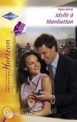 Vente Livre Numérique : Idylle à Manhattan (Harlequin Horizon)  - Trish Wylie