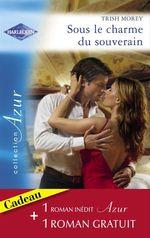 Vente Livre Numérique : Sous le charme du souverain - Secret brûlant (Harlequin Azur)  - Miranda Lee - Trish Morey