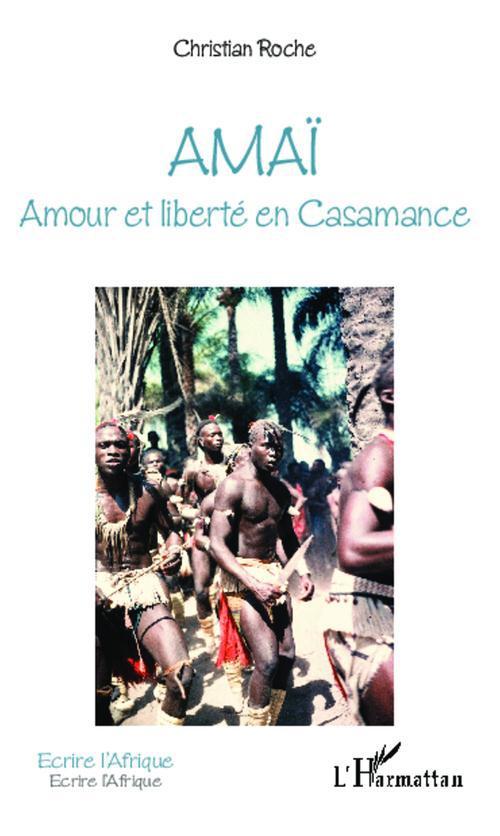 Amaï amour et liberté en Casamance