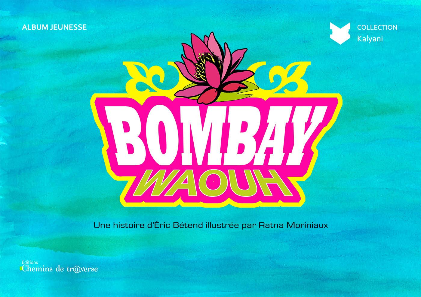 Bombay waouh !