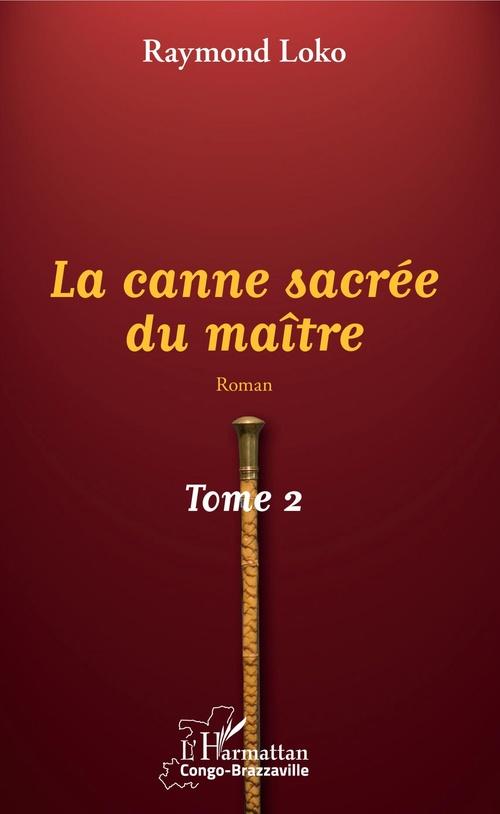 La canne sacrée du maître Tome 2  - Raymond Loko