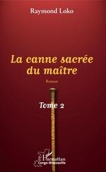 La canne sacrée du maître Tome 2