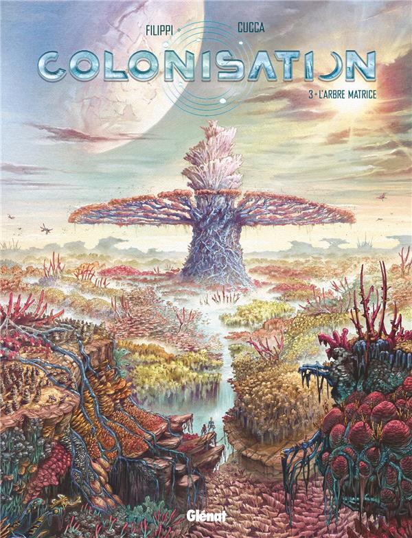 Colonisation T.3 ; l'arbre matrice