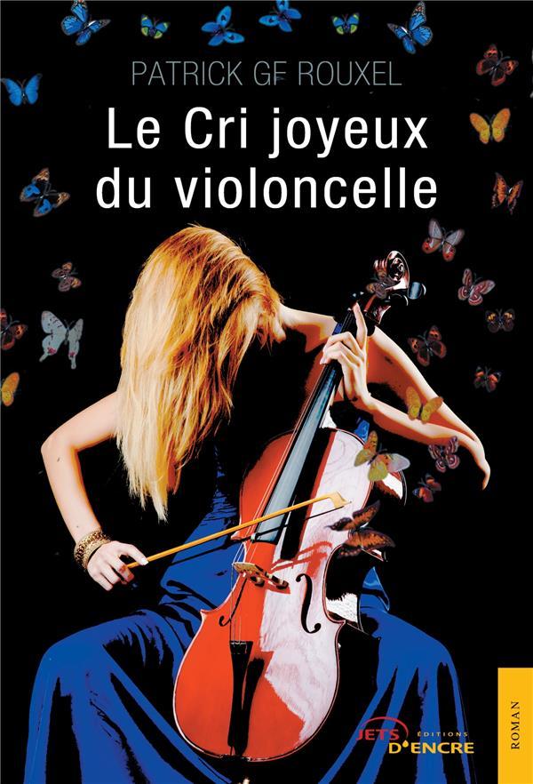 Le cri joyeux du violoncelle
