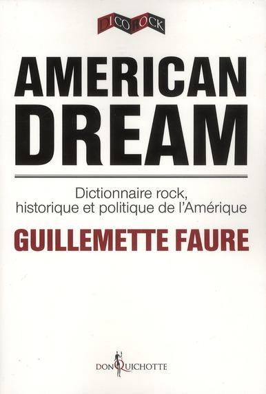American dream ; dictionnaire rock, historique et politique de l'Amérique