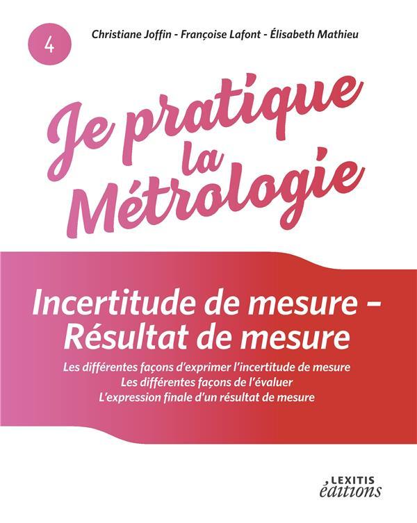 Je pratique la métrologie ; Incertitude de mesure - Résultat de mesure
