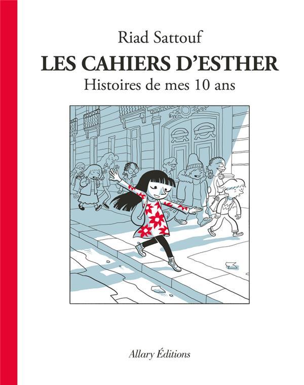 Les cahiers d'Esther T.1 ; histoires de mes 10 ans