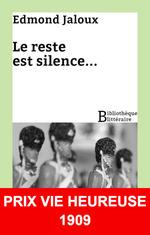 Le reste est silence...  - Edmond Jaloux