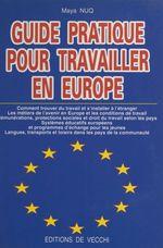 Vente EBooks : Guide pratique pour travailler en Europe  - Maya BARAKAT-NUQ