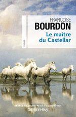 Vente EBooks : Le Maître du Castellar  - Françoise Bourdon