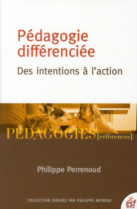 Pedagogie Differenciee ; Des Intentions A L'Action