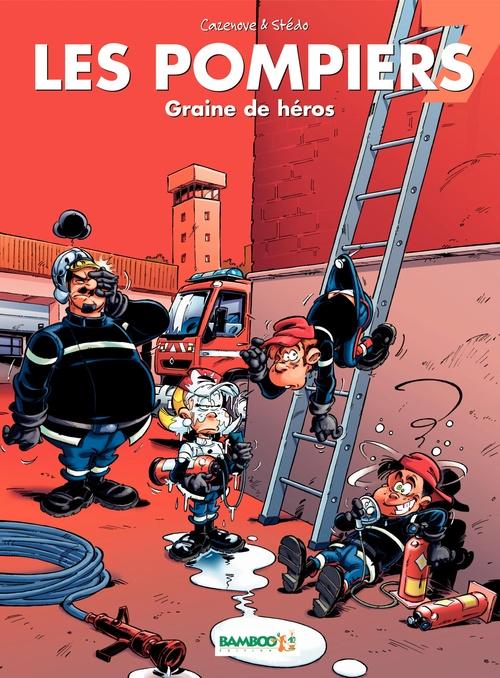 Les pompiers T.7 ; graine de héros