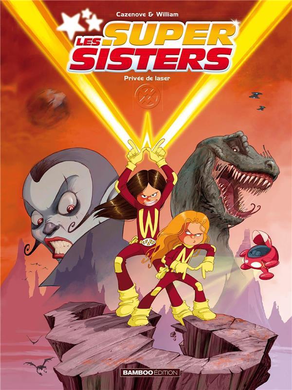 Les Super Sisters T.1 ; privées de laser