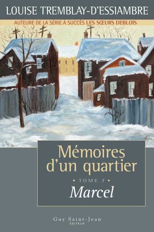 Vente Livre Numérique : Mémoires d'un quartier, tome 7  - Louise Tremblay d'Essiambre