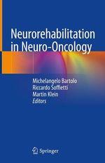 Neurorehabilitation in Neuro-Oncology  - Riccardo Soffietti - Martin Klein - Michelangelo Bartolo