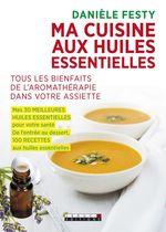 Vente EBooks : Ma cuisine aux huiles essentielles  - Danièle Festy