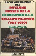 Vente EBooks : La vie quotidienne des paysans russes, de la Révolution à la collectivisation : 1917-1939  - Nicolas WERTH