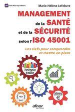 Management de la santé et de la sécurité selon l´ISO 45001  - Marie-Helene Lefebvre - Marie-Hélène Lefebvre