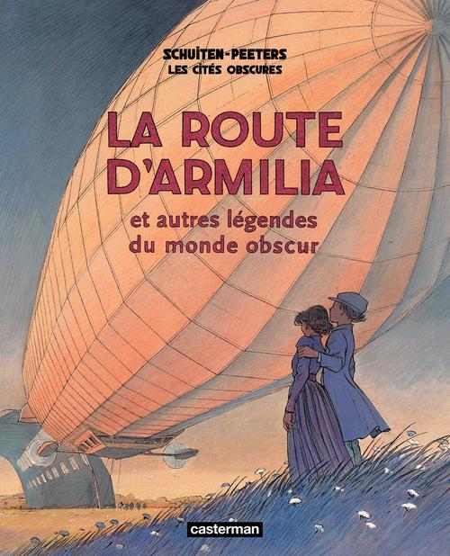 Les cités obscures t.4 ; la route d'Armilia et autres légendes du monde obscur