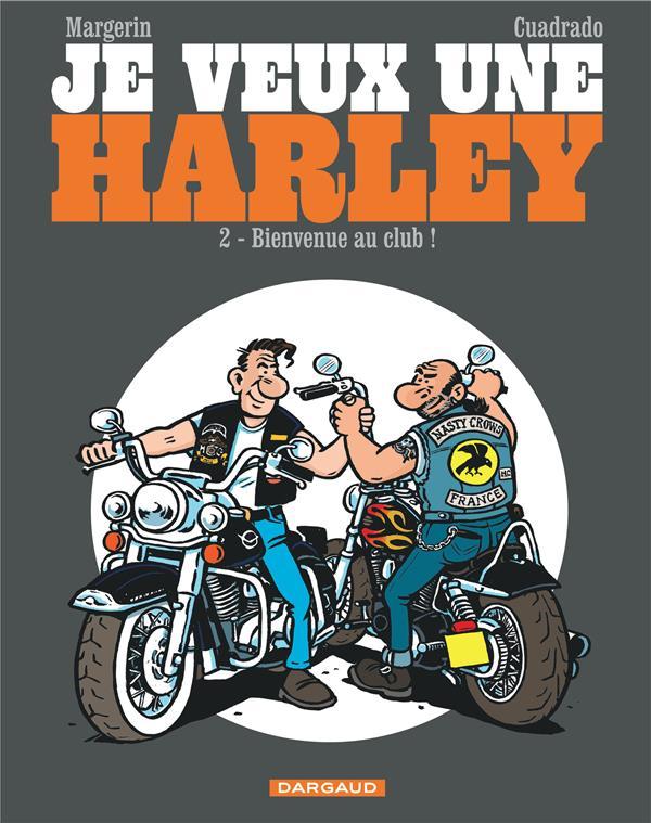JE VEUX UNE HARLEY T.2  -  BIENVENUE AU CLUB Margerin Frank