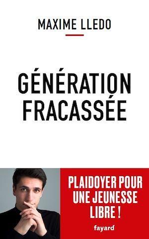Génération fracassée ; plaidoyer pour une jeunesse libre !
