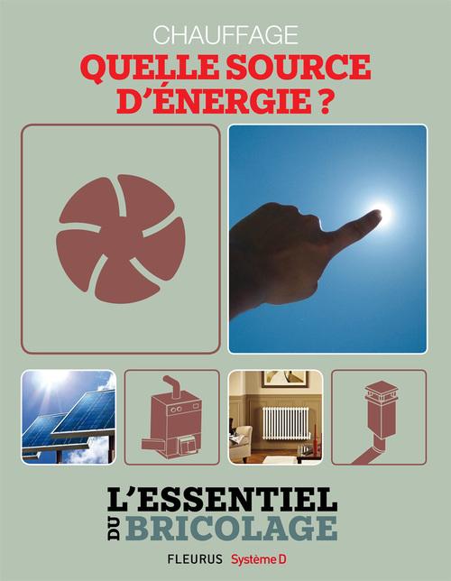 Chauffage & Climatisation : chauffage - quelle source d'énergie ?