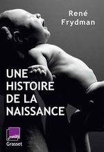 Vente EBooks : Une histoire de la naissance  - René FRYDMAN - Professeur René Frydman