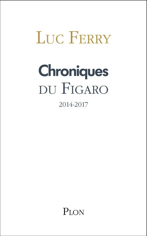 Chroniques du Figaro ; 2014-2017