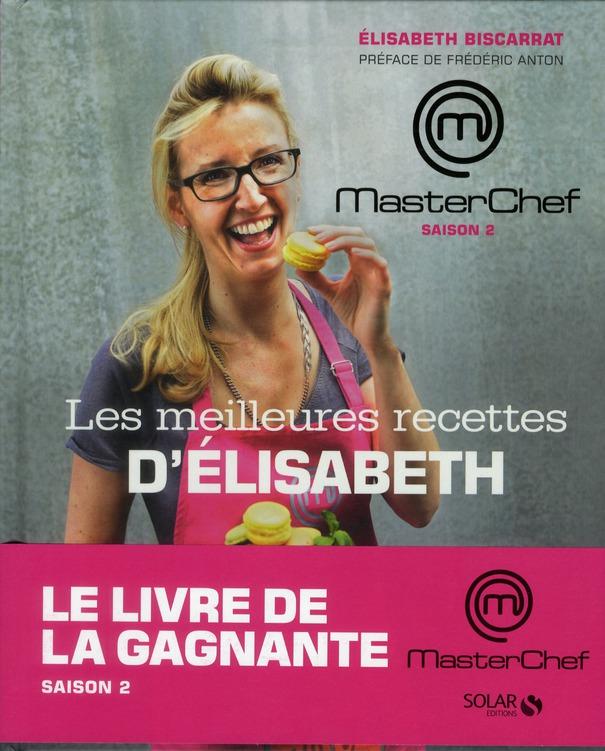 MASTERCHEF ; Masterchef saison 2 ; les meilleures recettes d'Elisabeth