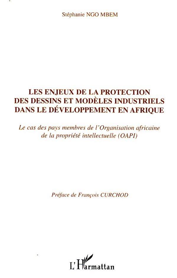 Les Enjeux De La Protection Des Dessins Et Modeles Industriels Dans Le Developpement En Afrique ; Le Cas Des Pays Membres De L'Organisation Africaine De La Propriete Intellectuelle (Oapi)