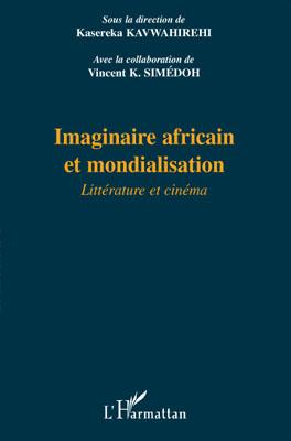 Imaginaire africain et mondialisation ; littérature et cinéma