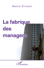 Vente Livre Numérique : La fabrique des managers  - Denis Cristol