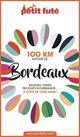 100 KM AUTOUR DE BORDEAUX 2020 Petit Futé  - Dominique Auzias  - Jean-Paul Labourdette