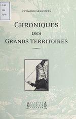 Vente Livre Numérique : Chroniques des grands territoires  - Raymond Grandjean