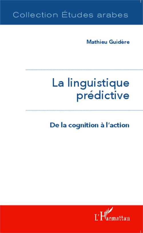 La linguistique prédictive ; de la cognition à l'action