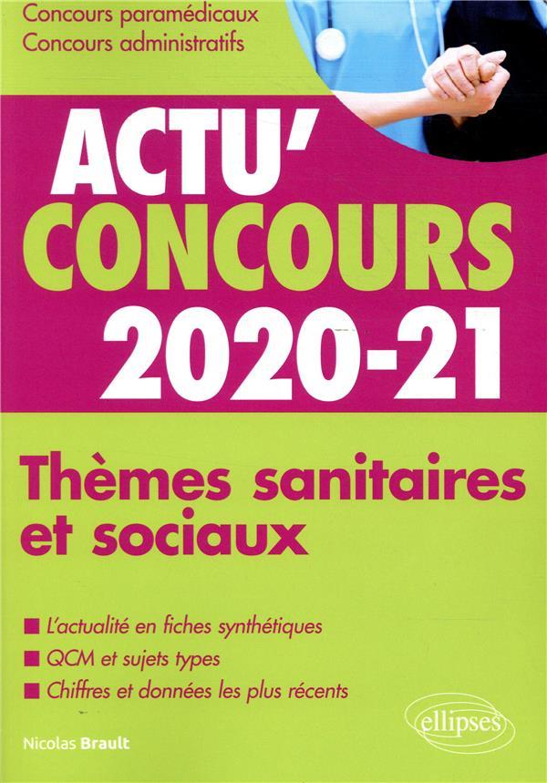 Actu'concours ; thèmes sanitaires et sociaux ; cours et QCM (édition 2020/2021)