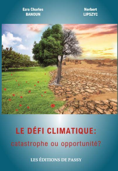 LE DEFI CLIMATIQUE: CATASTROPHE OU OPPORTUNITE?