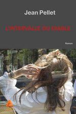 L'intervalle du diable  - Jean Pellet