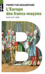Vente EBooks : L'Europe des francs-maçons  - Pierre-Yves Beaurepaire