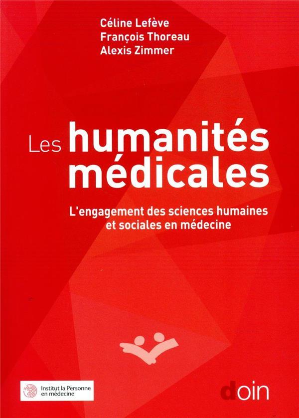 Les humanités médicales ; l'engagement des sciences humaines et sociales en médecine