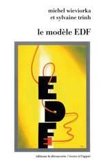 Vente Livre Numérique : Le modèle EDF  - Michel WIEVIORKA - Sylvaine TRINH