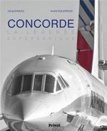 Concorde ; la légende supersonique