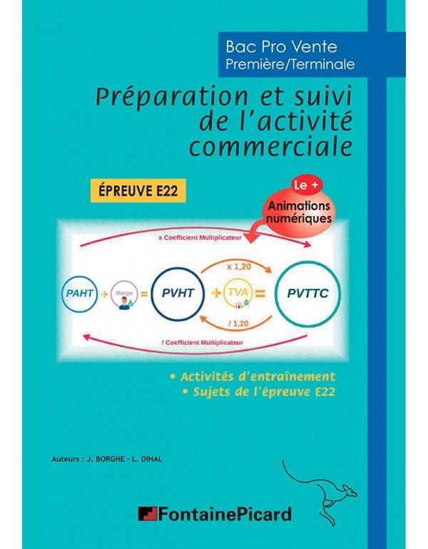 préparation et suivi de l'activité commerciale, 1re, terminale bac pro vente ; épreuve E22 ; livre de l'élève