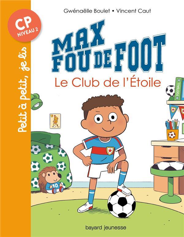 Max fou de foot t.1 ; le club de l'étoile
