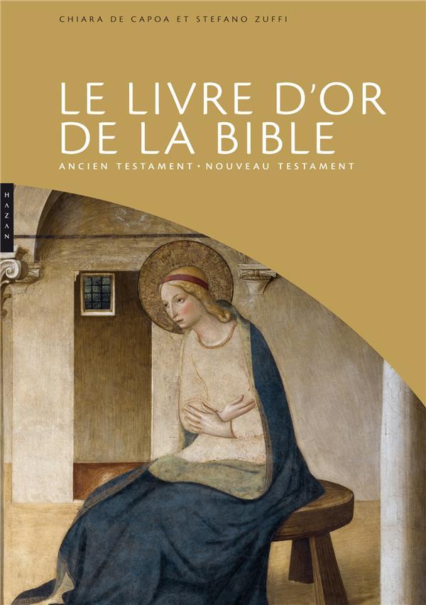 Le livre d'or de la Bible ; Ancien et Nouveau Testaments