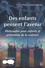 Vente EBooks : Des enfants pensent l'avenir  - Pierre Laurendeau
