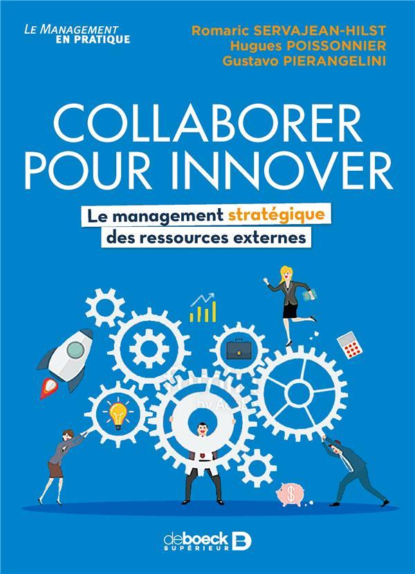 Collaborer pour innover ; le management stratégique des ressources externes