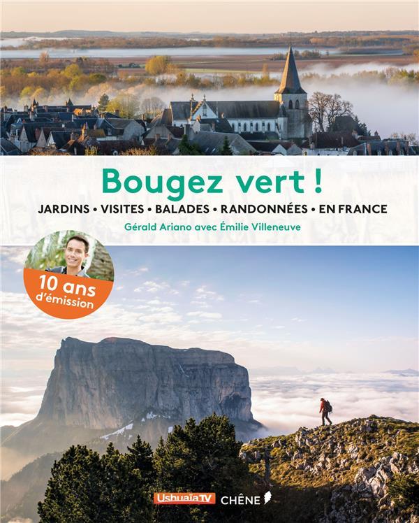 Bougez vert ! ; jardins, visites, balades, randonnées, en France