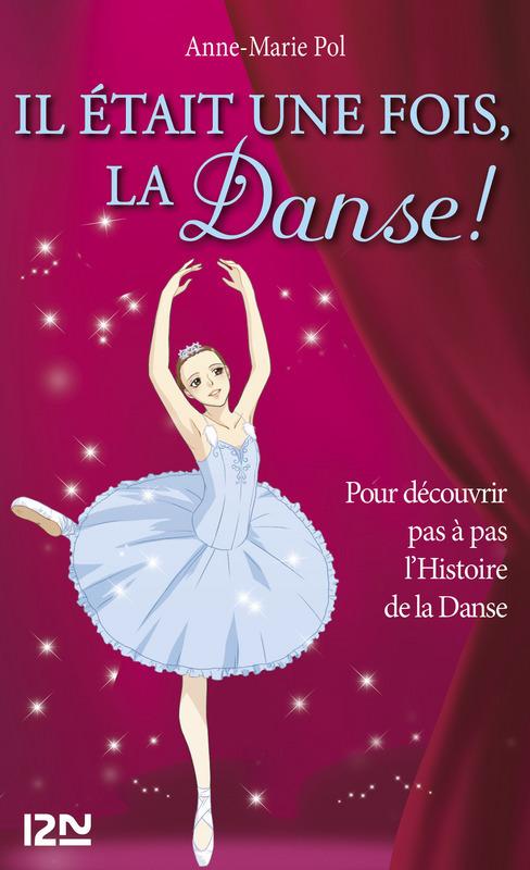 Danse ! HORS-SERIE ; il était une fois la danse !